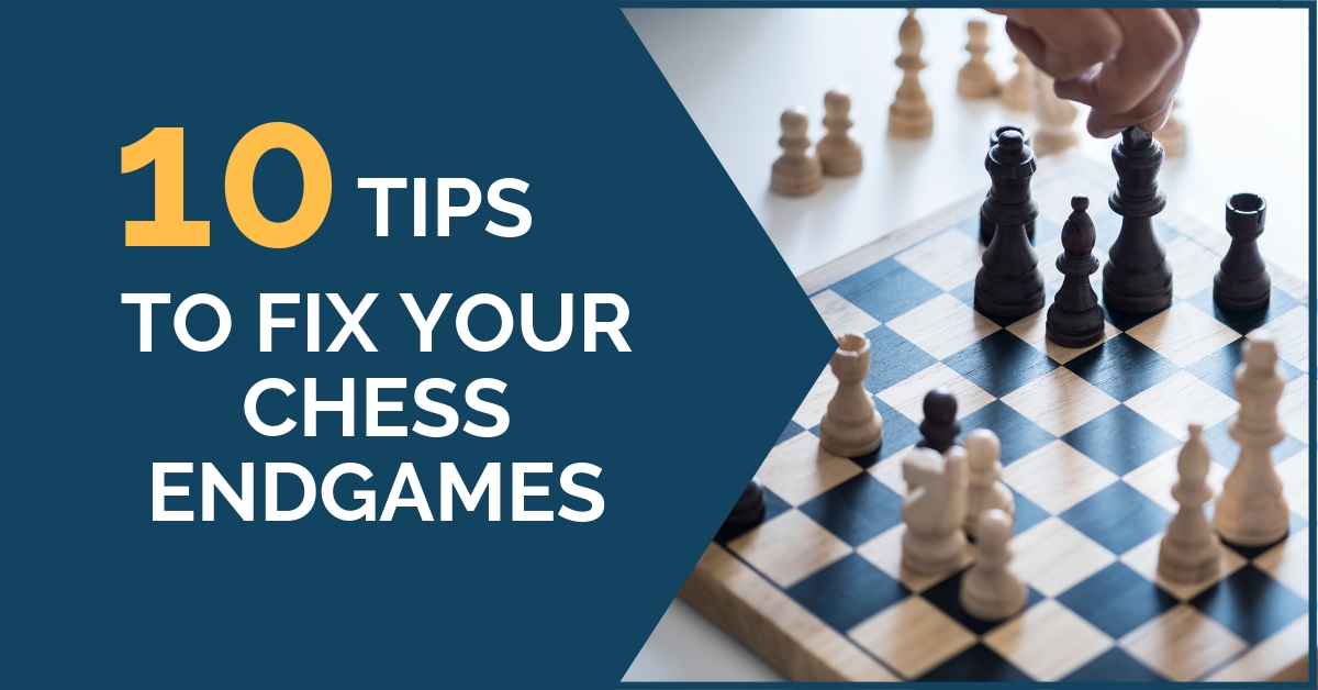10 tips to fix chess endgames