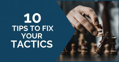 10 Tips to Fix Your Chess Tactics