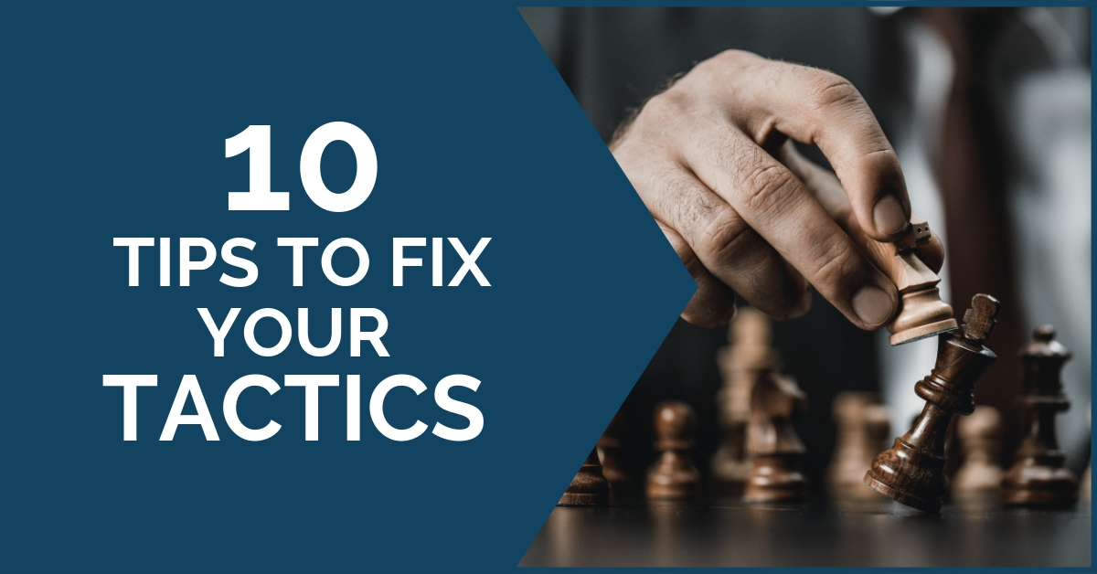 10 tips to fix tactics