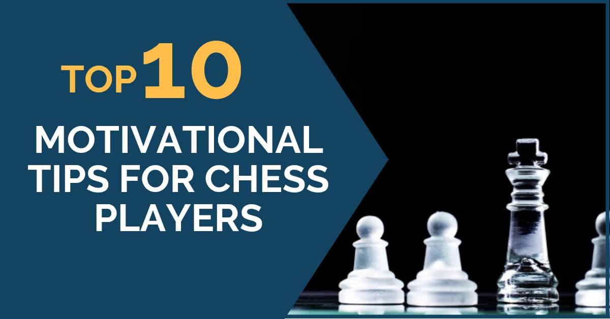 10 Motivational Tips for Chess Players