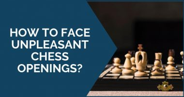 How to Face Unpleasant Chess Openings?