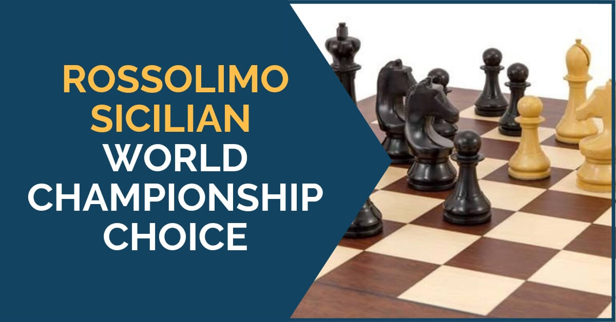 Rossolimo Sicilian – World Championship Choice