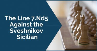 The Line 7.Nd5 Against the Sveshnikov Sicilian