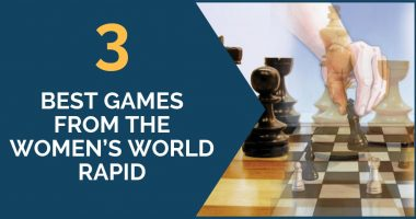 3 Best Games from the Women's World Rapid