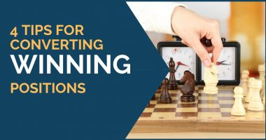 4 Tips for Converting Won Positions