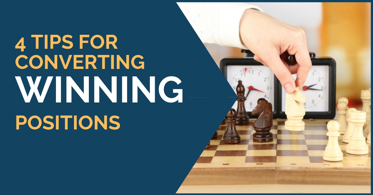 4 tips converting winning position