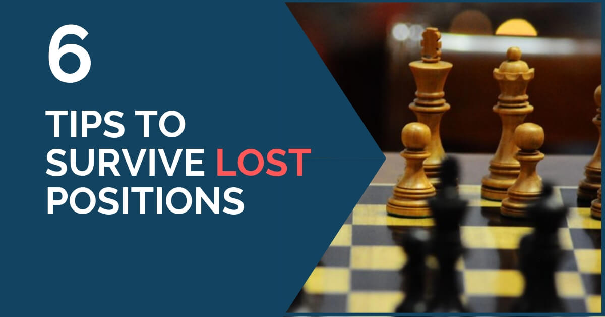 6 tips survive lost positions