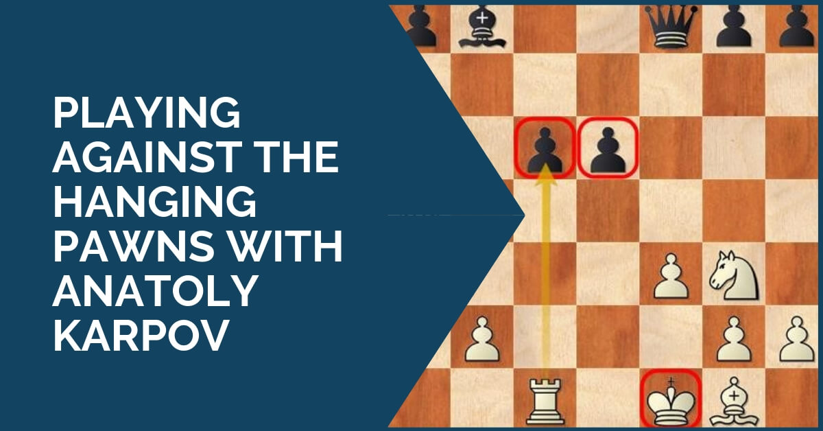 Playing Against the Hanging Pawns with Anatoly Karpov