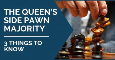 The Queenside Pawn Majority – 5 Things to Know