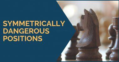 Symmetrically Dangerous Positions