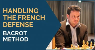 Handling the French Defense – Bacrot Method