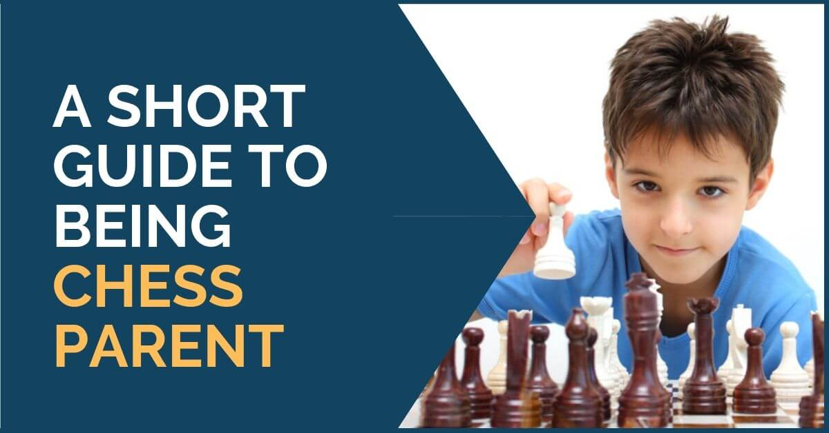 short guide being chess parent