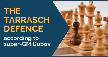 The Tarrasch Defence according to super-GM Dubov