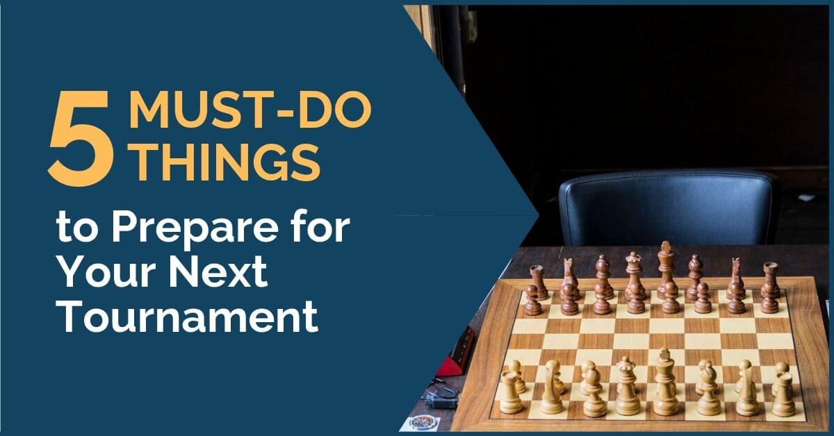 5 thing to prepare for chess tournaments