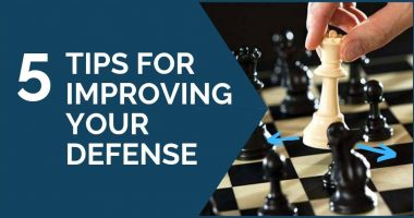 5 Tips for Improving Your Defense