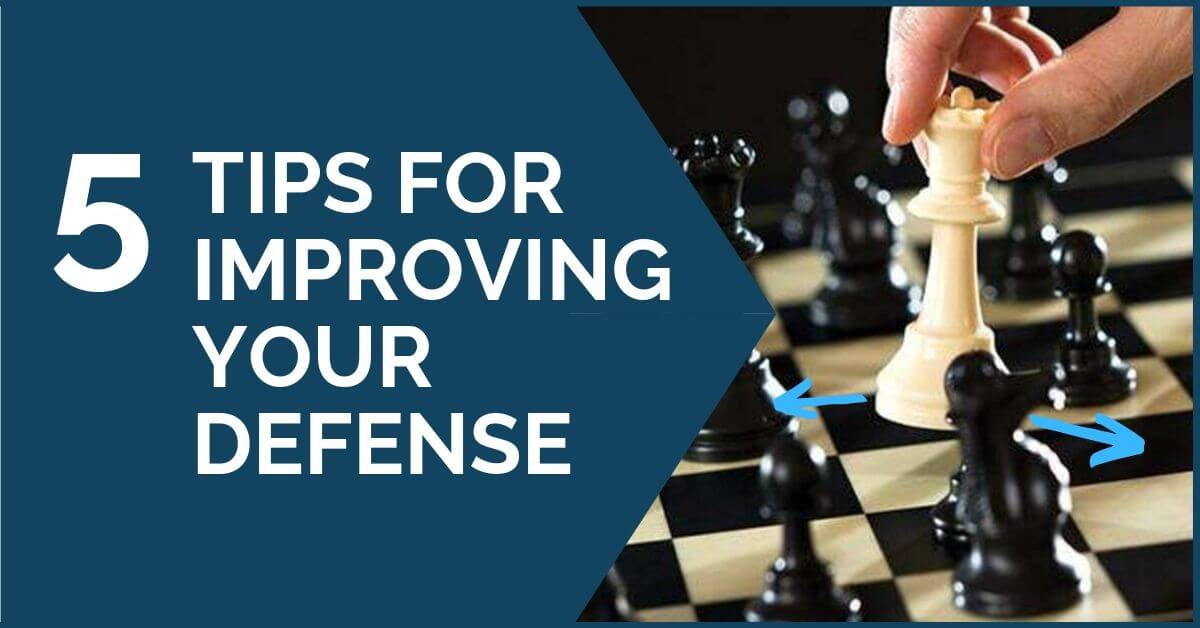 5 tips to improve your defense