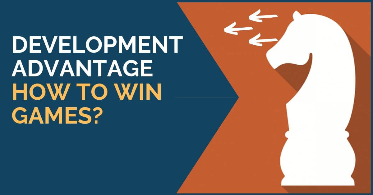 Development Advantage – How to Win Games?