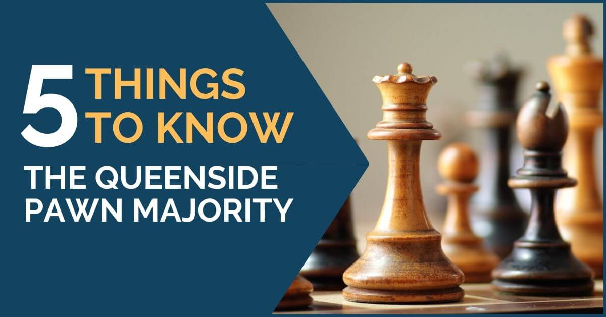 5 Things to Know The Queenside Pawn Majority