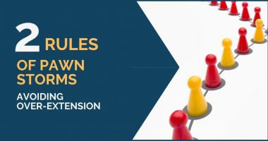 2 Rules of Pawn Storms: Avoiding Over-Extension