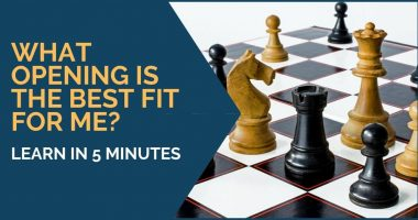 What Opening Is the Best Fit for Me? [learn in 5 minutes]