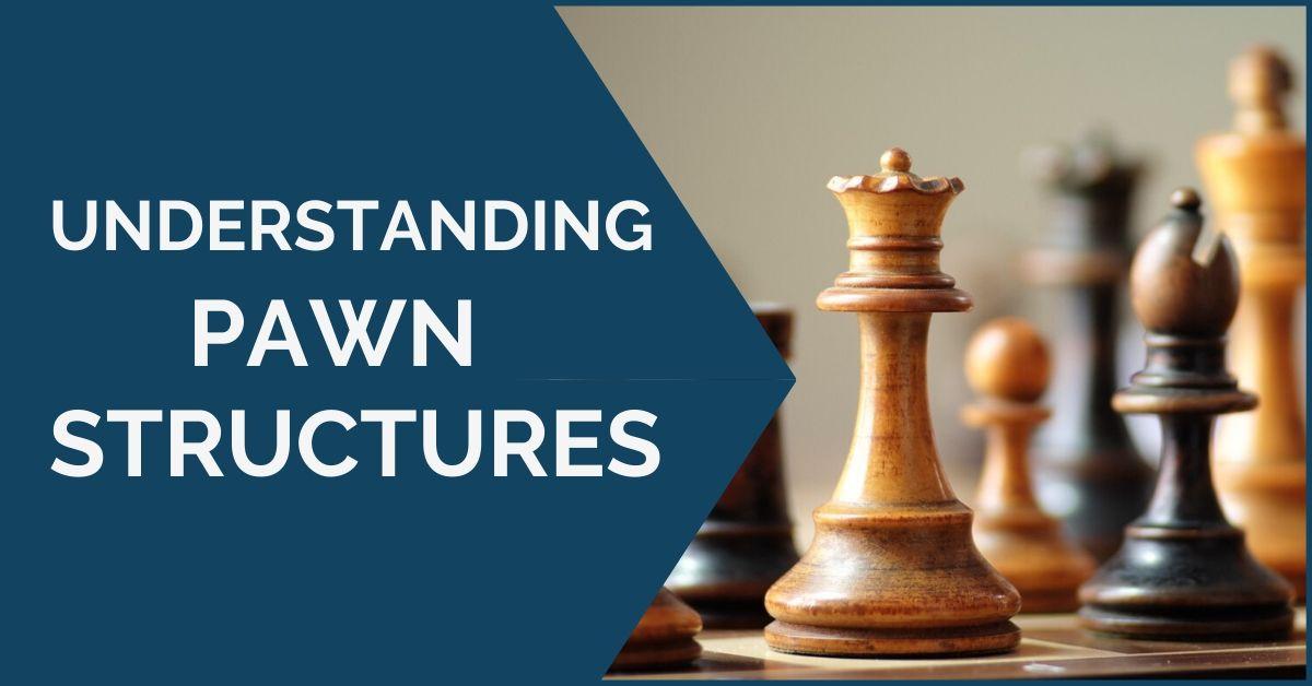 understanding pawn structures