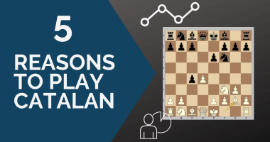 5 Reasons to Play the Catalan