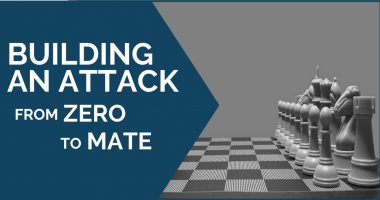 Building an Attack – From Zero to Mate