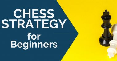 Chess Strategy for Beginners: Complete Guide
