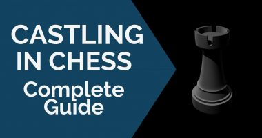 Castling in Chess: A Complete Castling Guide