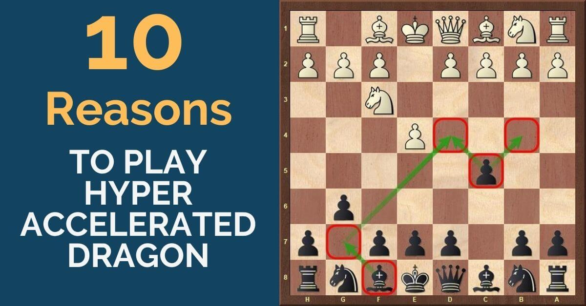 10 Reasons to Play the Hyper Accelerated Dragon