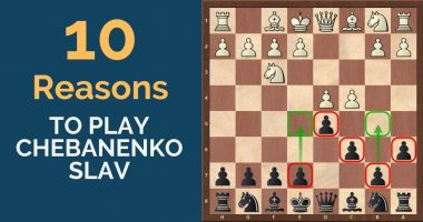 10 Reasons to Play the Chebanenko Slav