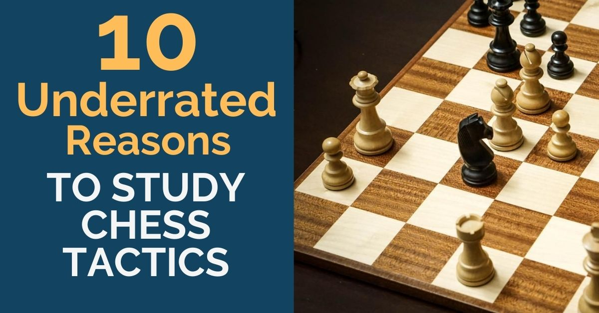 10 Underrated Reasons to Study Chess Tactics
