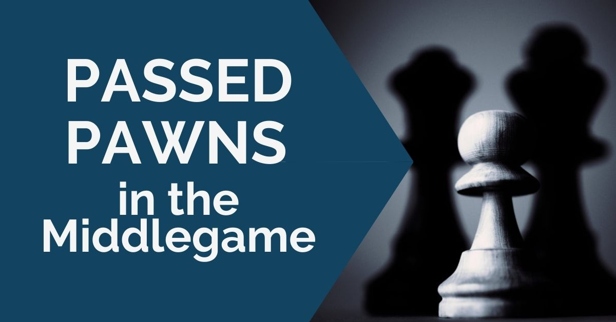 passed pawns middlegame