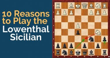 10 Reasons to Play the Lowenthal Sicilian