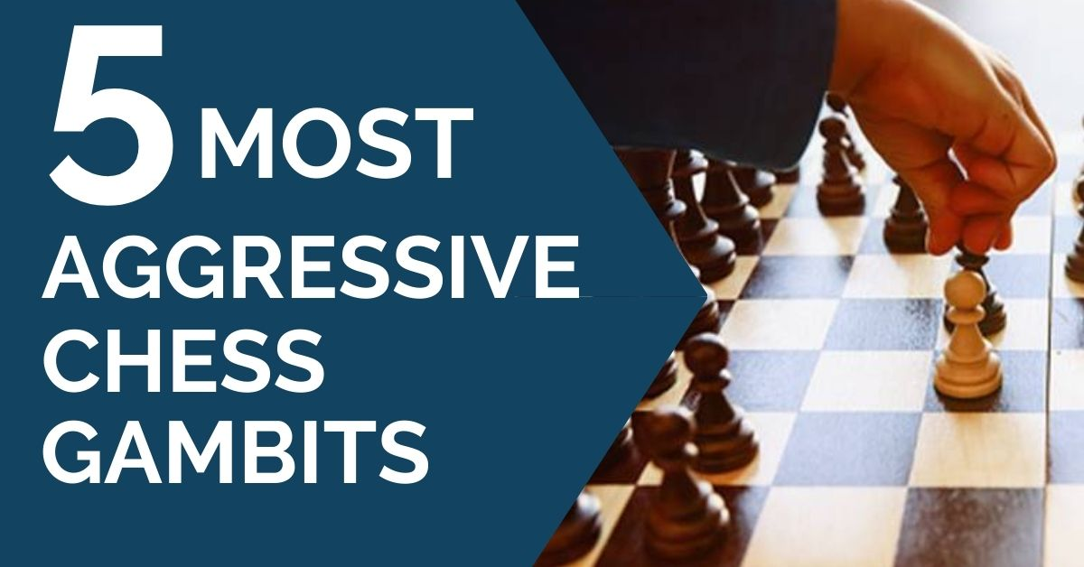 5 most aggressive gambit