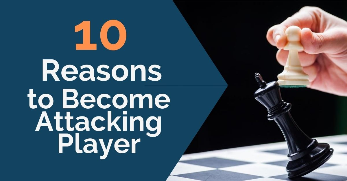 10 reasons attacking player
