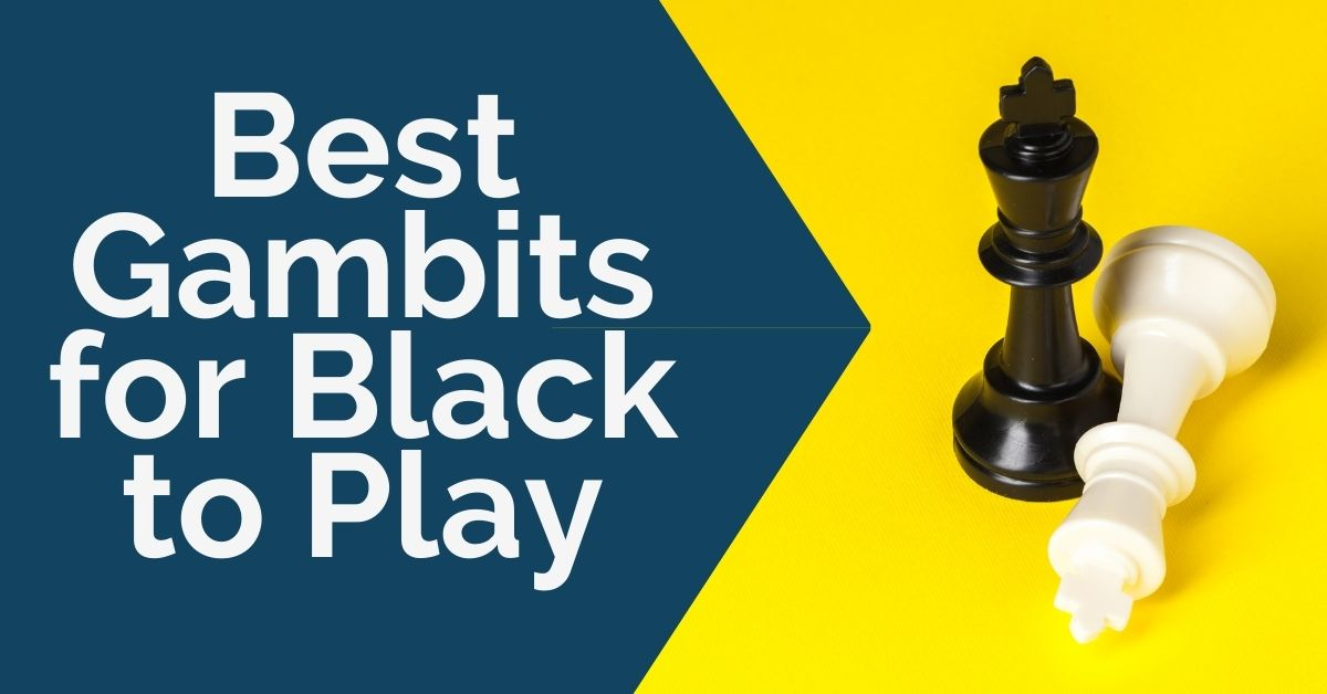 Best Gambits for Black to Play Complete Guide