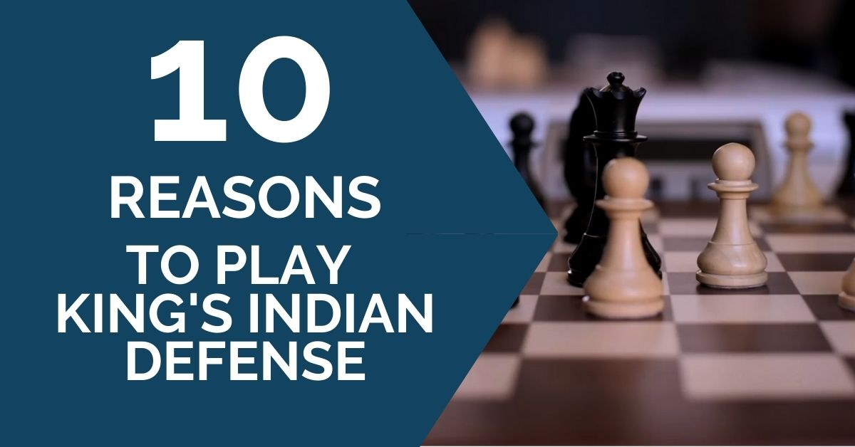 10 reasons to play kings indian defense