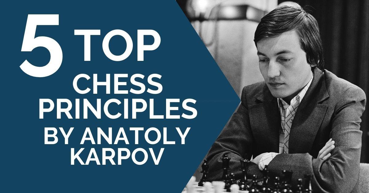 5 Top Chess Principles According to Anatoly Karpov