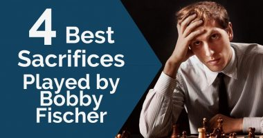 4 Best Sacrifices Played by Bobby Fischer