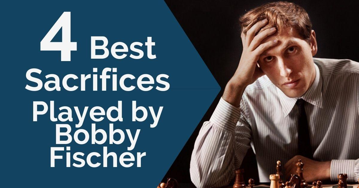 4 best sacrifices played by fischer