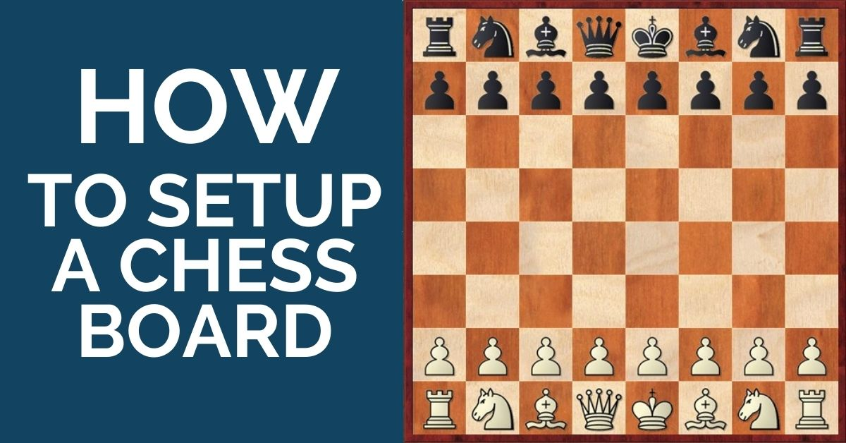 How to Set up a Chess Board: Complete Guide