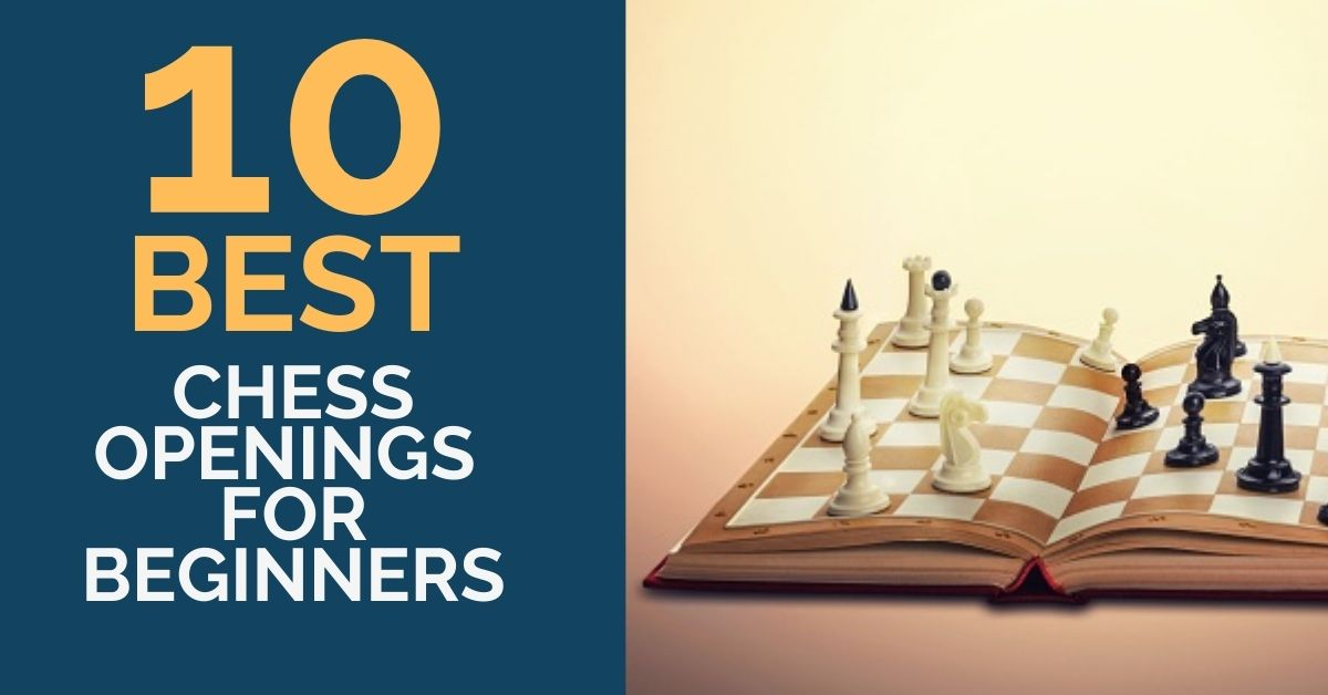 10 best chess openings for beginners