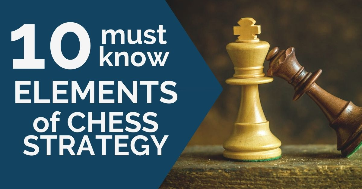 10 must know elements chess strategy