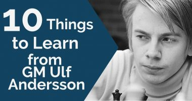10 Things We Can All Learn from GM Ulf Andersson's Positional Chess