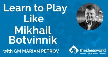 Learn to Play Like Mikhail Botvinnik with GM Marian Petrov [TCW Academy]