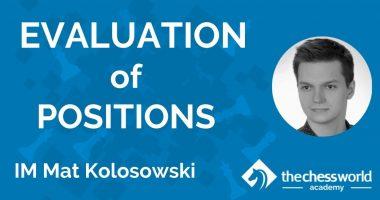 Evaluation of Positions with IM Mat Kolosowski [TCW Academy]