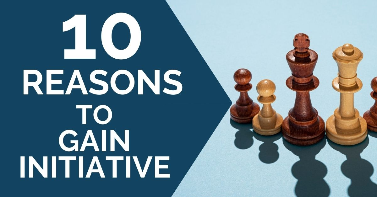 10 Reasons Why You Should Gain Initiative in Your Games