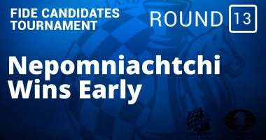 Fide Candidates Tournament – Nepomniachtchi Wins Early: Round 13