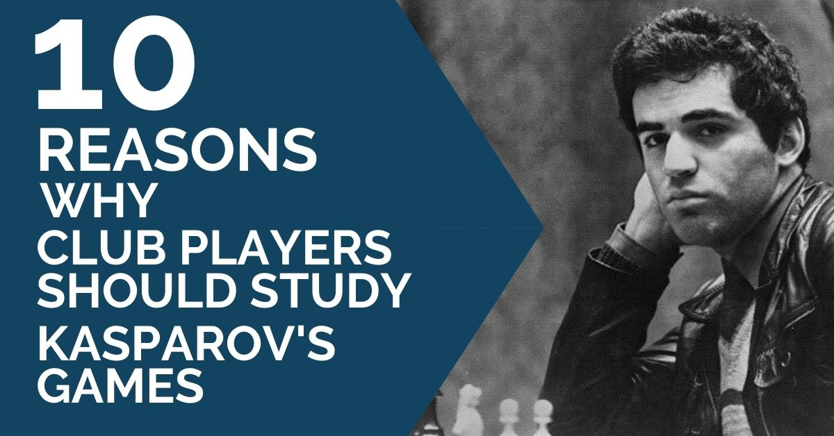 10-reasons-club-players-study-kasparov
